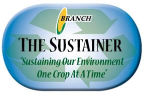 """BRANCH THE SUSTAINER """"SUSTAINING OUR ENVIRONMENT ONE CROP AT A TIME"""""""