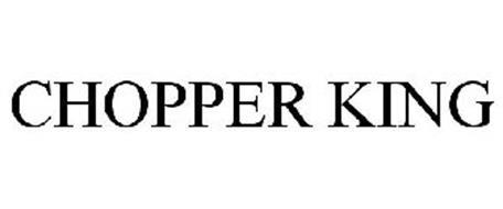 CHOPPER KING