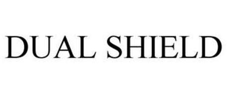 DUAL SHIELD