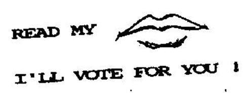READ MY I'LL VOTE FOR YOU!