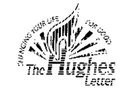THE HUGHES LETTER CHANGING YOUR LIFE FOR GOOD