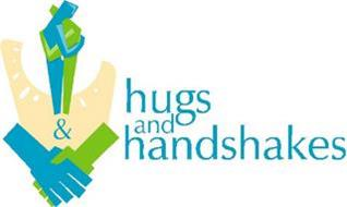 HUGS AND HANDSHAKES