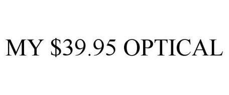 MY $39.95 OPTICAL