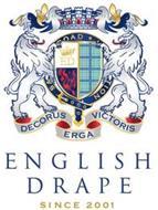 DECORUS ERGA VICTORIS ED SAVILE ROAD INSPIRATION ENGLISH DRAPE SINCE 2001