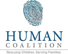 HUMAN COALITION RESCUING CHILDREN SERVING FAMILIES