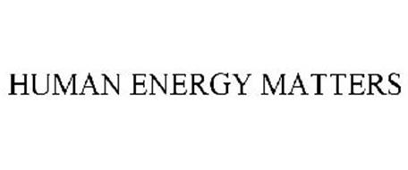 HUMAN ENERGY MATTERS