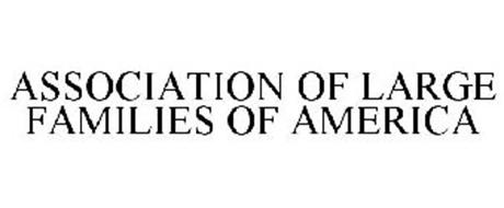 ASSOCIATION OF LARGE FAMILIES OF AMERICA