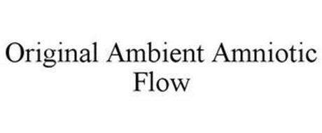 ORIGINAL AMBIENT AMNIOTIC FLOW