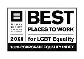HUMAN RIGHTS CAMPAIGN FOUNDATION 20XX BEST PLACES TO WORK FOR LGBT EQUALITY 100% CORPORATE EQUALITY INDEX