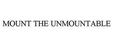 MOUNT THE UNMOUNTABLE