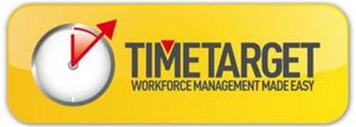 TIMETARGET WORKFORCE MANAGEMENT MADE EASY