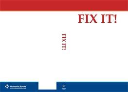 FIX IT! FIX IT! HUMANIX BOOKS H WWW.HUMANIXBOOKS.COM HUMANIX BOOKS H
