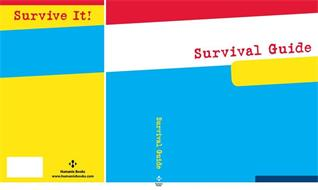 SURVIVAL GUIDE SURVIVAL GUIDE SURVIVE IT! HUMANIX BOOKS H WWW.HUMANIXBOOKS.COM