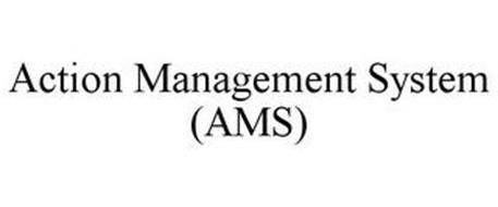 ACTION MANAGEMENT SYSTEM (AMS)