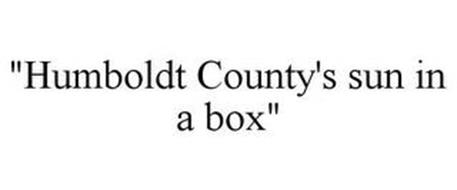 """HUMBOLDT COUNTY'S SUN IN A BOX"""