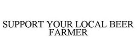SUPPORT YOUR LOCAL BEER FARMER