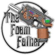 THE FOAM FATHER