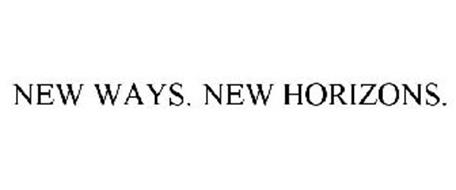 NEW WAYS. NEW HORIZONS.