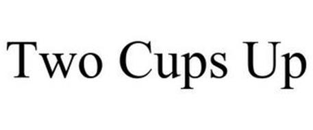 TWO CUPS UP