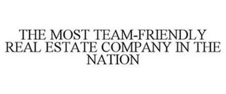 THE MOST TEAM-FRIENDLY REAL ESTATE COMPANY IN THE NATION