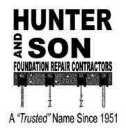 "HUNTER AND SON FOUNDATION REPAIR CONTRACTORS A ""TRUSTED"" NAME SINCE 1951"