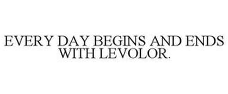 EVERY DAY BEGINS AND ENDS WITH LEVOLOR.