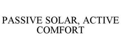 PASSIVE SOLAR, ACTIVE COMFORT