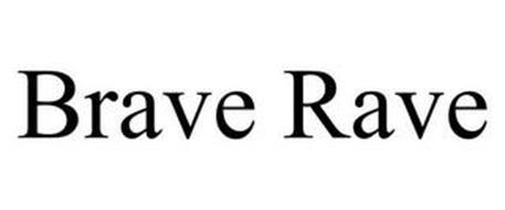 BRAVE RAVE