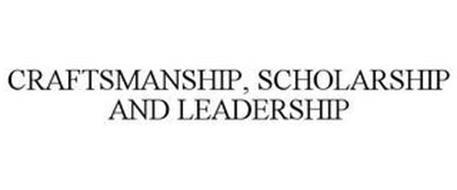 CRAFTSMANSHIP · SCHOLARSHIP · LEADERSHIP