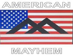 AMERICAN MAYHEM VM