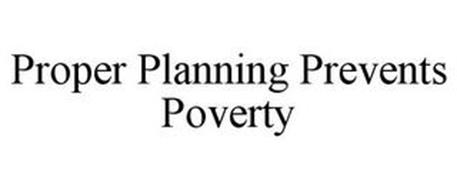 PROPER PLANNING PREVENTS POVERTY