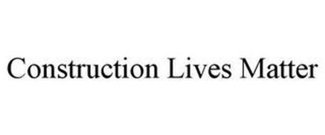 CONSTRUCTION LIVES MATTER