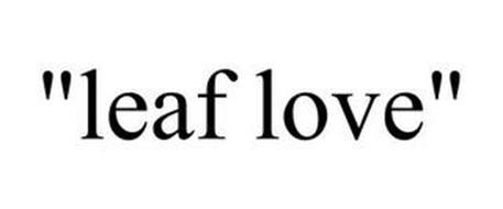 """LEAF LOVE"""