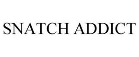 SNATCH ADDICT
