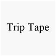 TRIP TAPE