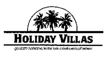 HOLIDAY VILLAS QUALITY LODGING WITH THE COMFORTS OF HOME