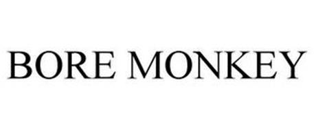 BORE MONKEY