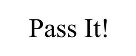 PASS IT!