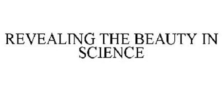 REVEALING THE BEAUTY IN SCIENCE