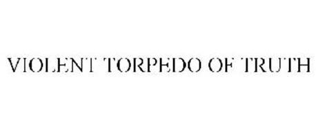 VIOLENT TORPEDO OF TRUTH