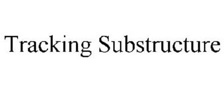 TRACKING SUBSTRUCTURE