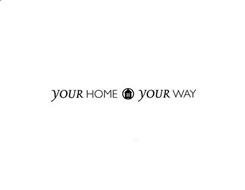 YOUR HOME YOUR WAY