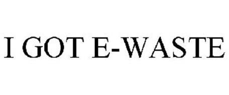 I GOT E-WASTE