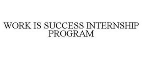 WORK IS SUCCESS INTERNSHIP PROGRAM