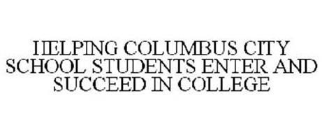 HELPING COLUMBUS CITY SCHOOL STUDENTS ENTER AND SUCCEED IN COLLEGE