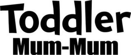 TODDLER MUM-MUM