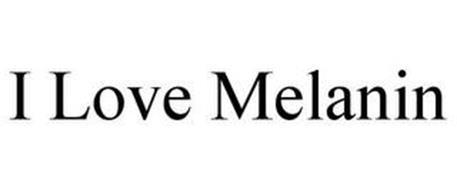 I LOVE MELANIN