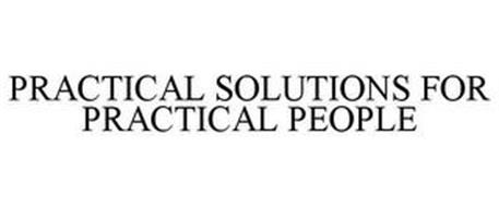 PRACTICAL SOLUTIONS FOR PRACTICAL PEOPLE