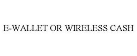 E-WALLET OR WIRELESS CASH
