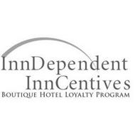 INNDEPENDENT INNCENTIVES BOUTIQUE HOTELLOYALTY PROGRAM